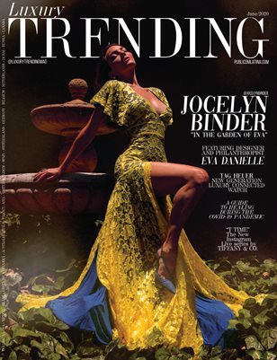 LUXURY TRENDING Magazine - JOCELYN BINDER - June/2020 - Issue #26