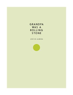 Grandpa was a rolling stone