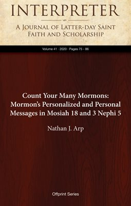 Count Your Many Mormons: Mormon's Personalized and Personal Messages in Mosiah 18 and 3 Nephi 5