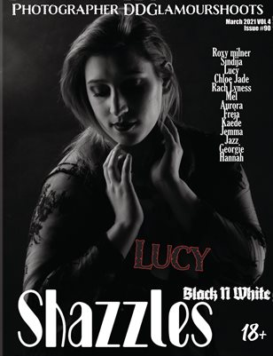 Shazzles Black n white Issue #90 VOL 4 Feature Issue for DD Glamourshoots Models. Cover Model Lucy