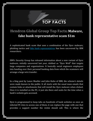 Hendren Global Group Top Facts: Malware, fake bank representative scam $1m