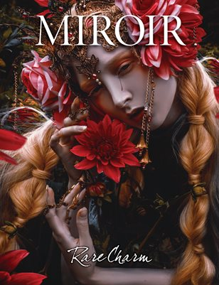 MIROIR MAGAZINE • Rare Charm • Lillian Liu