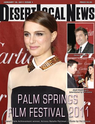 Desert Local News Jan. 10, 2011 Edition -The Palm Springs Film Festival 2011