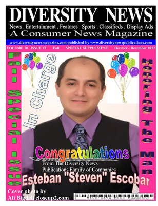 Diversity News Magazine Special Fall 2012 Print Edition Featuring Steven Escobar The Man In Charge