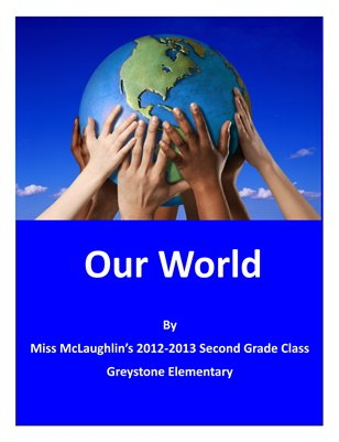 Our World By Miss McLaughlin's Class 2012-13