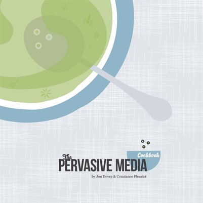 The Pervasive Media Cookbook