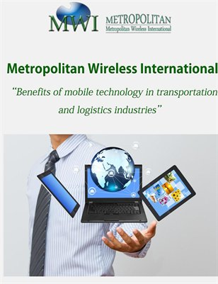 Metropolitan Wireless International: Benefits of mobile technology in transportation and logistics industries