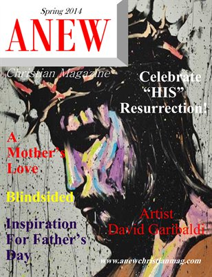ANEW Christian Magazine Spring 2014 Issue