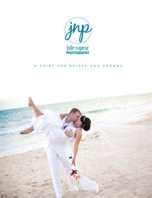 Julie Napear Photography Guide for Brides & Grooms 30Jan19