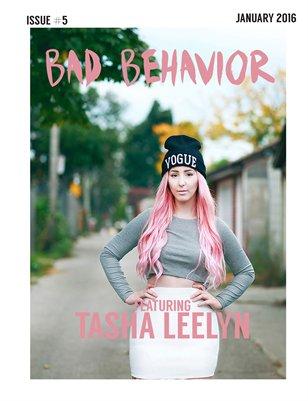Bad Behavior Issue #5 - Tasha Leelyn