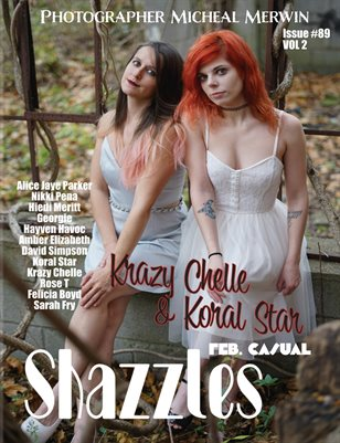 Shazzles Feb. Casual Issue #89 VOL 2Cover Models Krazy chelle & Koral Star