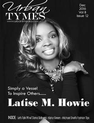 December 2016 Featuring Latise M. Howie