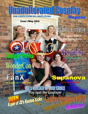 Unadulterated Cosplay Magazine Issue 1