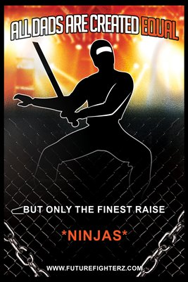 All Dads are created equal Poster - Ninjas