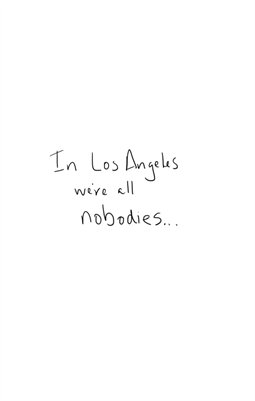 In Los Angeles, we're all nobodies