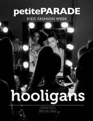 petitePARADE Miami- Hooligans Special Edition