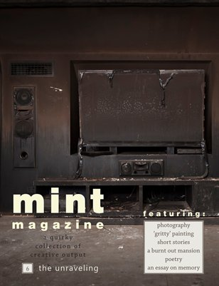Mint Issue 6: The Unraveling