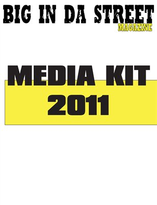 BIG IN DA STREET MAGAZINE 2011 MEDIA KIT