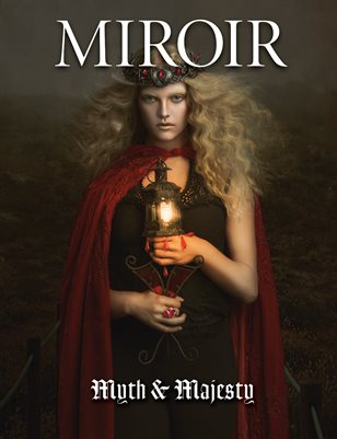 MIROIR MAGAZINE • Myth & Majesty • Nikki Harrison