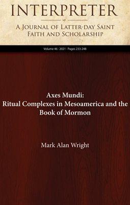 Axes Mundi: Ritual Complexes in Mesoamerica and the Book of Mormon