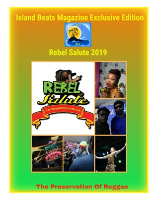 Island Beats Magazine Exclusive Rebel Salute 2019