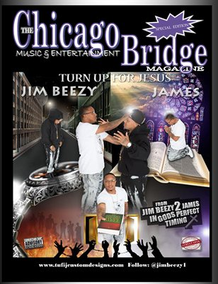 "The Chicago Bridge Magazine ""James Deal Formerly known as JIM BEEZY"""