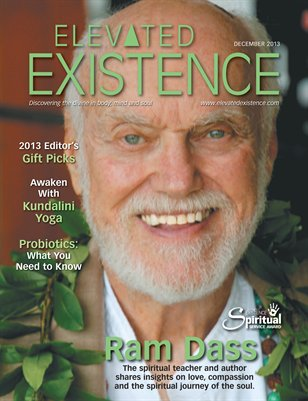 Elevated Existence December 2013 Issue with Ram Dass