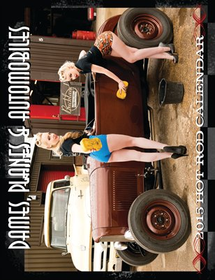 Dames Planes and Automobiles 2015 Hot Rod Calendar