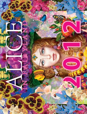 Alice in Fairyland: 2012 Calendar * Children's Wonderland Fairy Tale * DA TOP Books