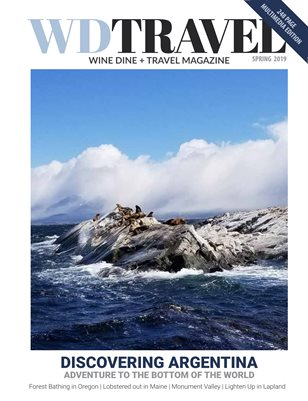 Wine Dine & Travel Spring 2019 Discovering Argentina Edition