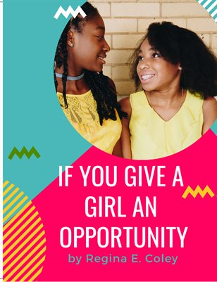If You Give A Girl An Opportunity