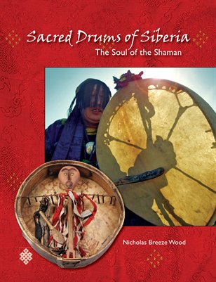 Sacred Drums of Siberia: The Soul of the Shaman