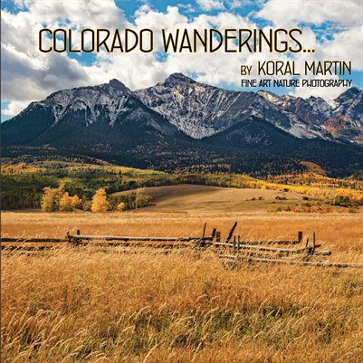 Colorado Wanderings by Koral Martin