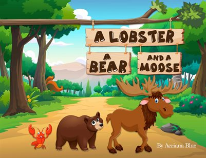 A Lobster, A Bear and a Moose FINAL