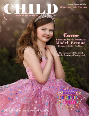 Child Couture magazine Issue 4 Volume 10 2020 Beautifully Me Couture Issue