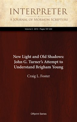 New Light and Old Shadows: John G. Turner's Attempt to Understand Brigham Young