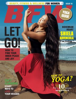 BFW Magazine: Beauty, Fitness & Wellness for Women featuring Shiela Advincula (Yoga Issue)