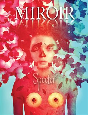 MIROIR MAGAZINE • Specter • Valentina Bronstean