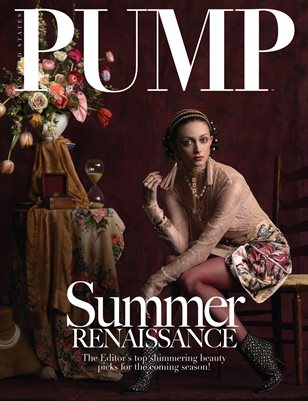 PUMP Magazine - Summer Renaissance Edition - Vol. 1 - July 2018