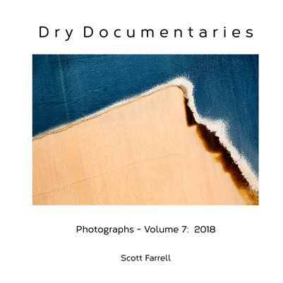 Dry Documentaries:  Photographs - Volume 7 (2018)