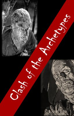 CLASH OF THE ARCHETYPES: The Mummy Versus the Wolfman
