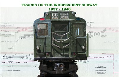 Tracks of the Independent Subway 1937-1940