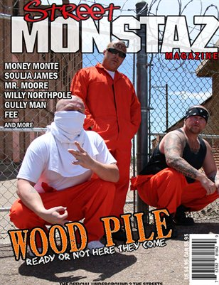 Street Monstaz Magazine -Wood Pile: Here we come ready or not..!
