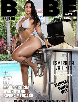 BABE WATCH ISSUE 69 FT. ESMERALDA VALIENTE