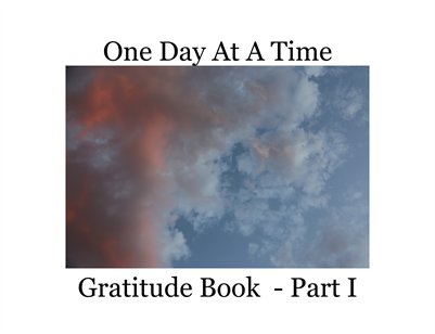 One Day At A Time Gratitude Part I