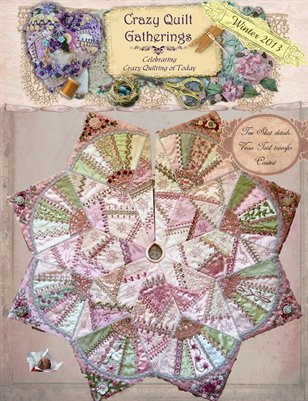 Crazy Quilt Gatherings Winter 2013 Issue#12