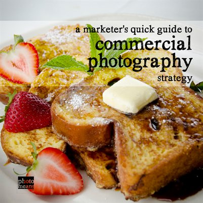 Commercial Photography Strategy Quick Guide