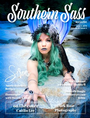 Southern Sass Magazine June 2018 | Siren Issue