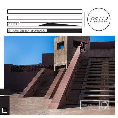 PS118 Issue 4: Art, Culture, Skateboarding