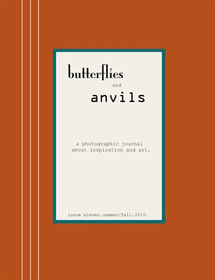 butterflies and anvils. summer/fall. 2013